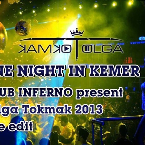 one night in Kemer! Club INFERNO present. Tolga Tokmak prime edit 2013.