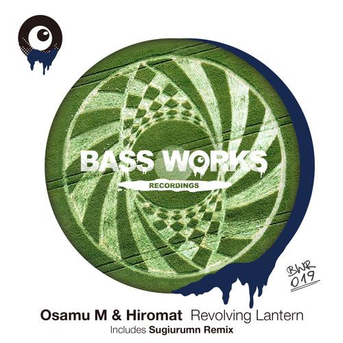 Osamu M & Hiromat - Revolving Lantern (Sugiurumn Remix) BWR019