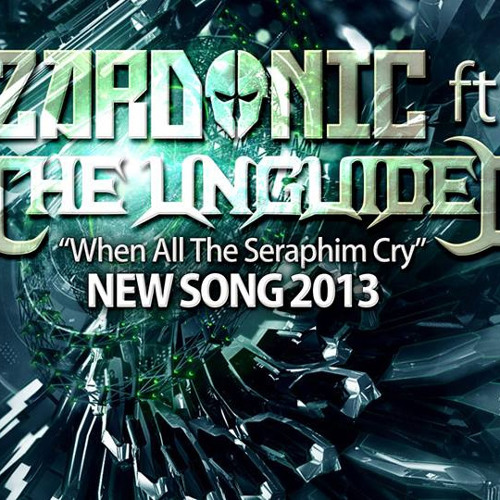 When All The Seraphim Cry (ft. The Unguided)