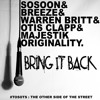 Bring It Back (feat: SoSoon, Warren Britt, Otis Clapp, Majestik Originality, Breeze)