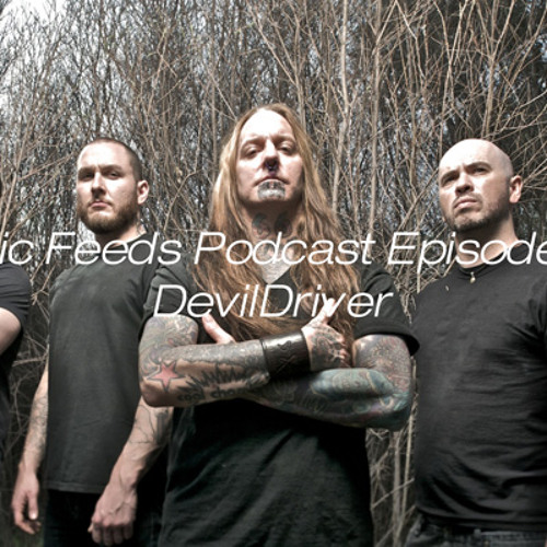 Music Feeds Podcast Episode #5 - DevilDriver