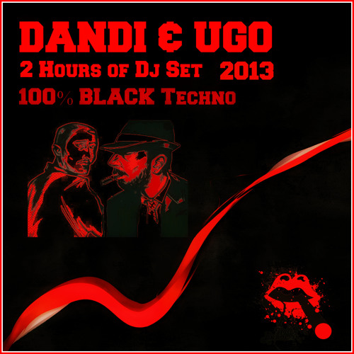 Free Download - Dandi & Ugo dj set 2 Hours - 100% Black Techno - 2013