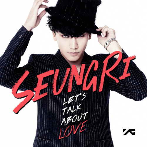Let's Talk About Love (feat. G-Dragon & 태양 of Big Bang)