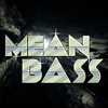 Mean Bass Podcast #1   2013-08-19   mixed by DJ Flatline