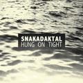 Snakadaktal Hung On Tight (Fractures Remix) Artwork