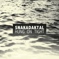 Snakadaktal - Hung On Tight (Fractures Remix)