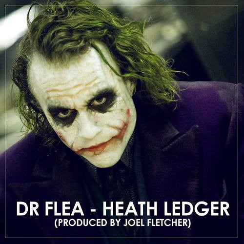 Dr Flea - Heath Ledger (Prod. By Joel Fletcher)