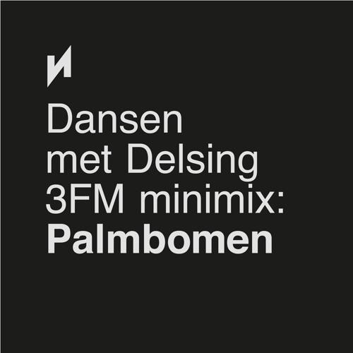 Palmbomen Mixtape Dansen Met Delsing Q1 2013