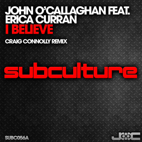 John O'Callaghan feat. Erica Curran - I Believe (Craig Connelly Remix)
