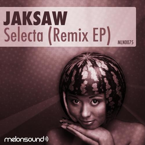 Jaksaw - Selecta (KrisCuk Remix) PREVIEW I [MELONSOUND Records]