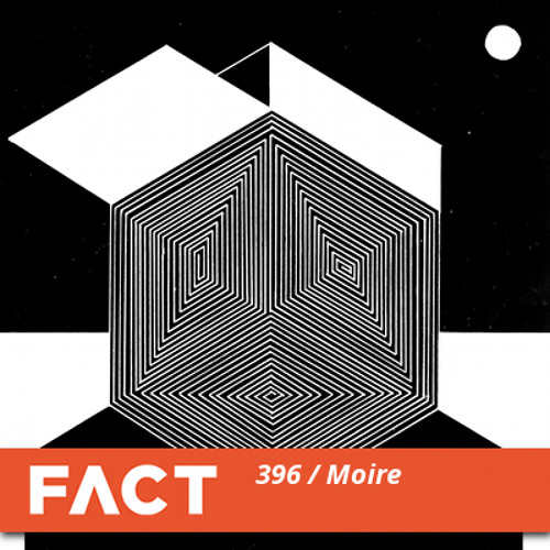 FACT mix 396 - Moiré (Aug '13)