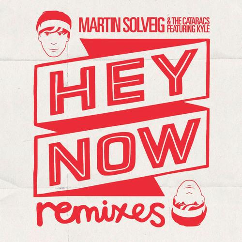 Martin Solveig & Cataracs feat. Kyle - Hey Now (Electrized Me Radio Mix)