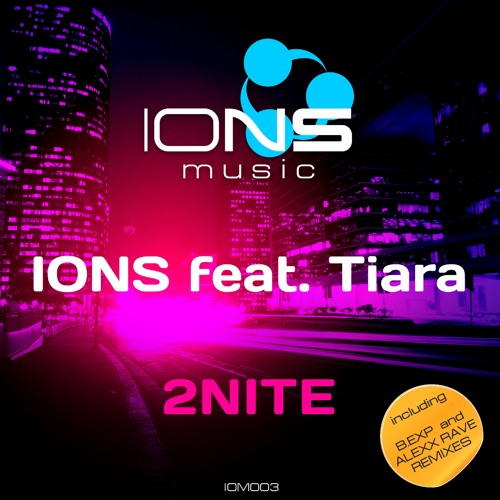IONS feat. Tiara - 2Nite [OUT NOW!]