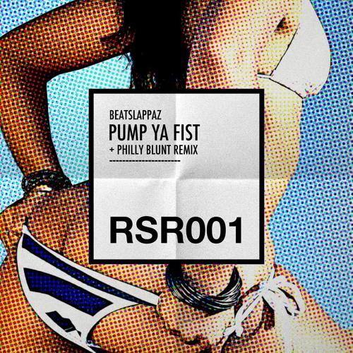 Beatslappaz - Pump Ya Fist (Philly Blunt remix) [Rump Shaker records]