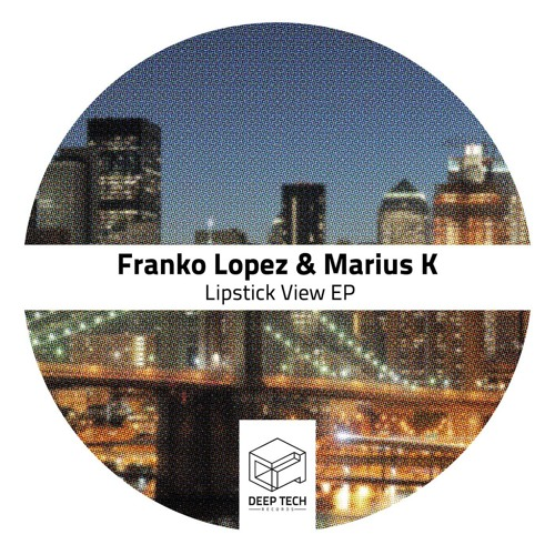 Franko Lopez,Marius K - What is this - (Deep Tech Records)