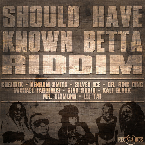 Culture Rock - Should Have Known Betta Riddim Megamix