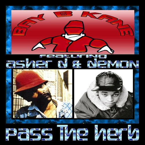 Pass The Herb - Bay B Kane Featuring Asher D & Demon [Clip]