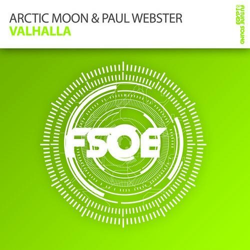 Arctic Moon & Paul Webster - Valhalla (Radio Edit) OUT NOW
