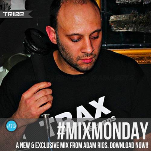 Tribe Records #MIXMONDAY v17.0 | Adam Rios Edition