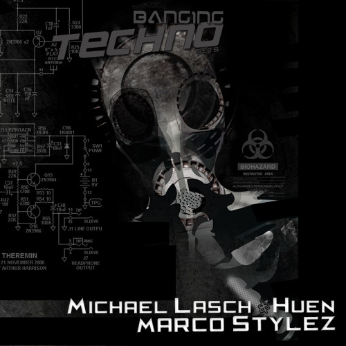 Banging Techno sets 062 >> Michael Lasch & Huen // Marco Stylez