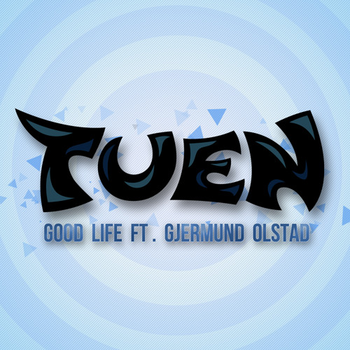 Good Life Ft. Gjermund Olstad (Original Mix)