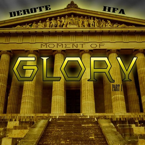04.DeRote Ft 38 SPCL (Grab By 506Records)/ SHWbeatZ / HFA Moment of Glory Part1 2013