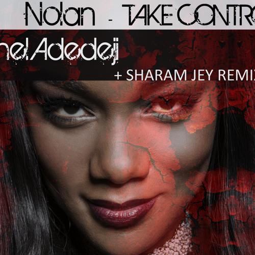 Nolan - Take Control Ft Rachel Adedeji (Sharam Jey Remix) Preview