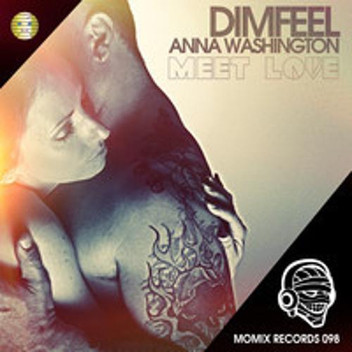 Dimfeel & AnnA Washington - Meet Love ( George Kalentzis Remix )