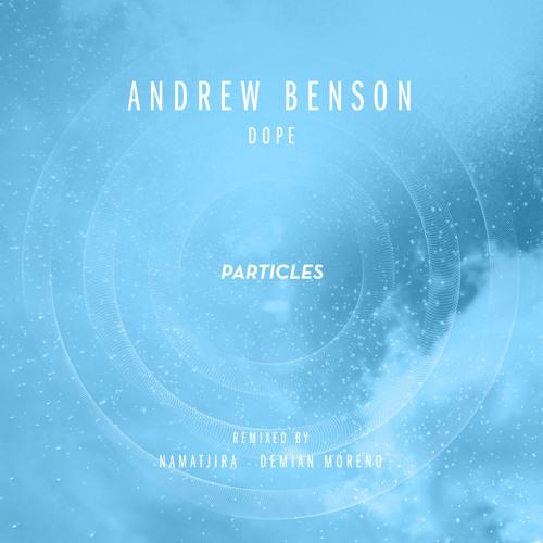 Andrew Benson - Dope (Namatjira Remix) 128Kbps Preview (Particles)