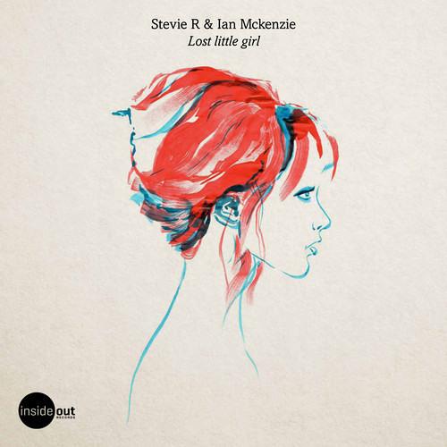Stevie R & Ian Mckenzie - Lost Little Girl (Original Mix)