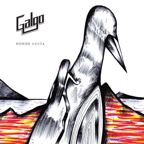 DONDE LUCÍA / ALBUM PREVIEW / GALGO