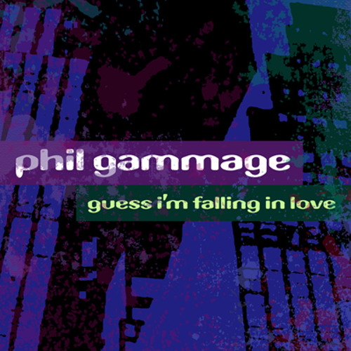 Guess I'm Falling in Love - Phil Gammage