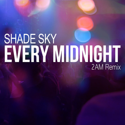 Every Midnight (2AM Remix)