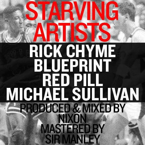 Starving Artists- Rick Chyme feat. Blueprint, Red Pill & Michael Sullivan (prod. by Nixon)