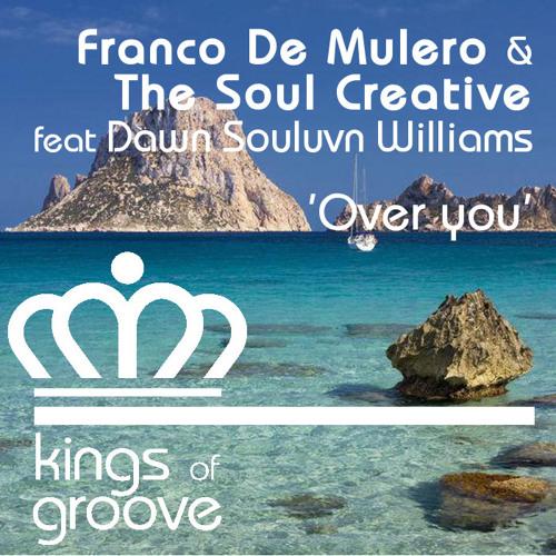 Franco De Mulero & The Soul Creative feat Dawn Souluvn Williams - Over You ( Ibitaly original mix)