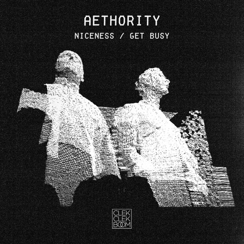 Aethority - Niceness / Get Busy [CCB011]