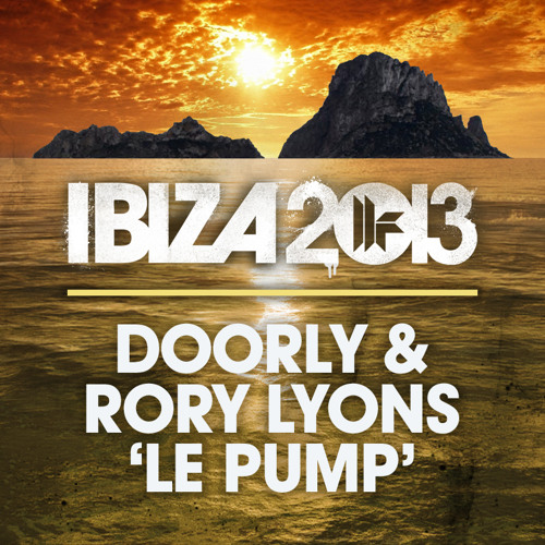 Doorly & Rory Lyons - Le Pump (Out 26/08 Toolroom Records)