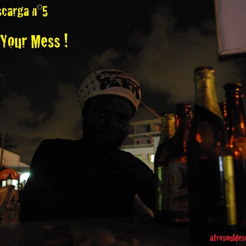 Afrosouldescarga n°5-Your mess (James Stewart for Radio Grenouille 88.8fm)