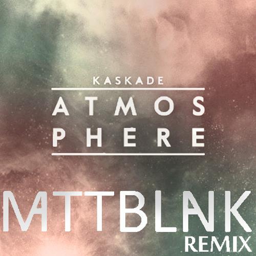 Kaskade - Atmosphere (Matt Blank Remix) [FREE DOWNLOAD]