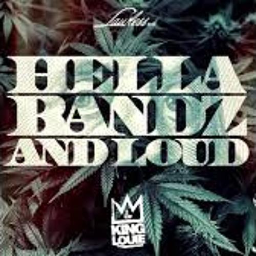 Hella Bandz And Loud