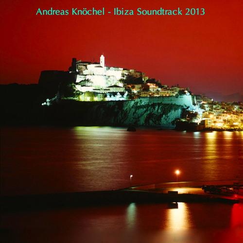 Andreas Knöchel - Ibiza Soundtrack 2013 - Studiomix