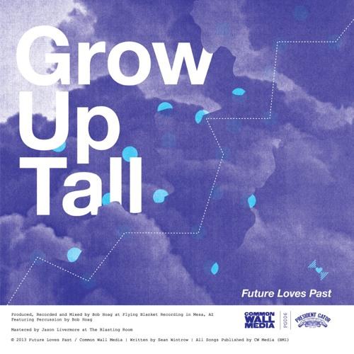 Grow Up Tall