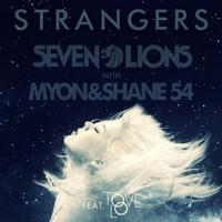 Seven Lions, Myon & Shane 54 - Strangers (Feat. Tove Lo)