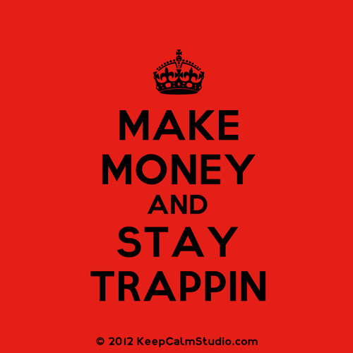 Stay Trappin (Instrumental) **Banger**