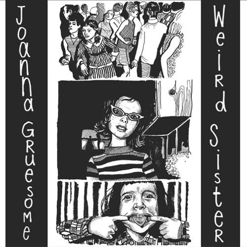 Joanna Gruesome - Weird Sister sampler