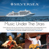 Silversea Music Under The Stars Luxury Voyages