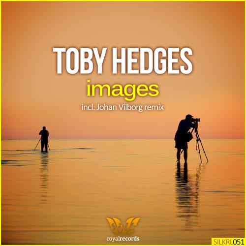 Toby Hedges - Images (Johan Vilborg Remix) [Silk Royal]