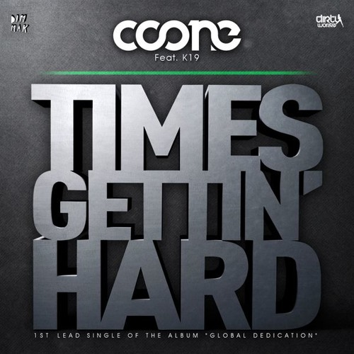 Coone ft. K19 - Times Gettin' Hard (Radio Edit)