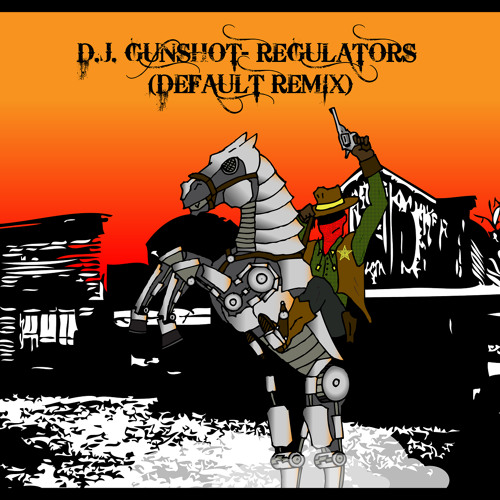 Dj Gunshot - Regulators (Default Remix)