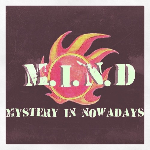 Raise The Heat (Demo) - M.I.N.D: Mystery In Nowadays